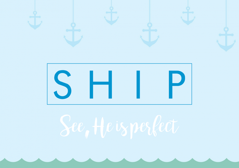 SHIP – See, He Is Perfect
