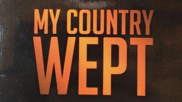 My Country Wept – Mit land græd